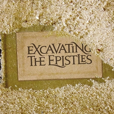 Excavating The Epistles